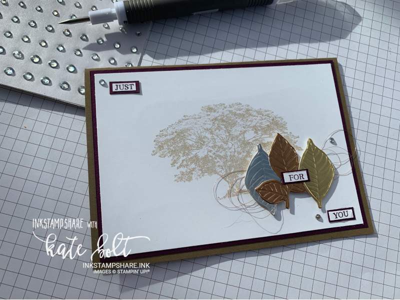 Just For You Card for the Inspire Create challenge #054 Die Cutting. Card with a tree stamped in Soft Suede with die cut leaves in metallics using foiled card, embossed.Stampin Up!