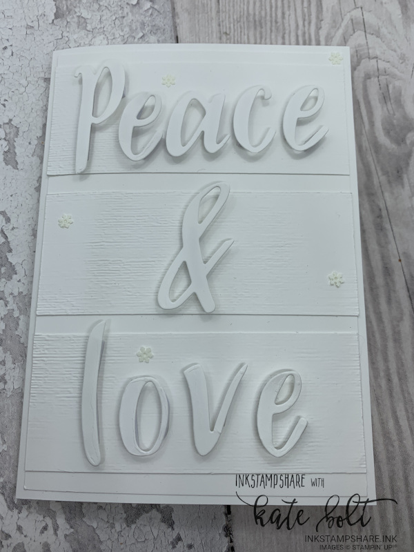 Hand Lettered Christmas - Peace & Love Christmas card in White on white using the Hand Lettered Prose Dies. For the Inspire Create Stamping sketch challenge. Hand made Christmas card.