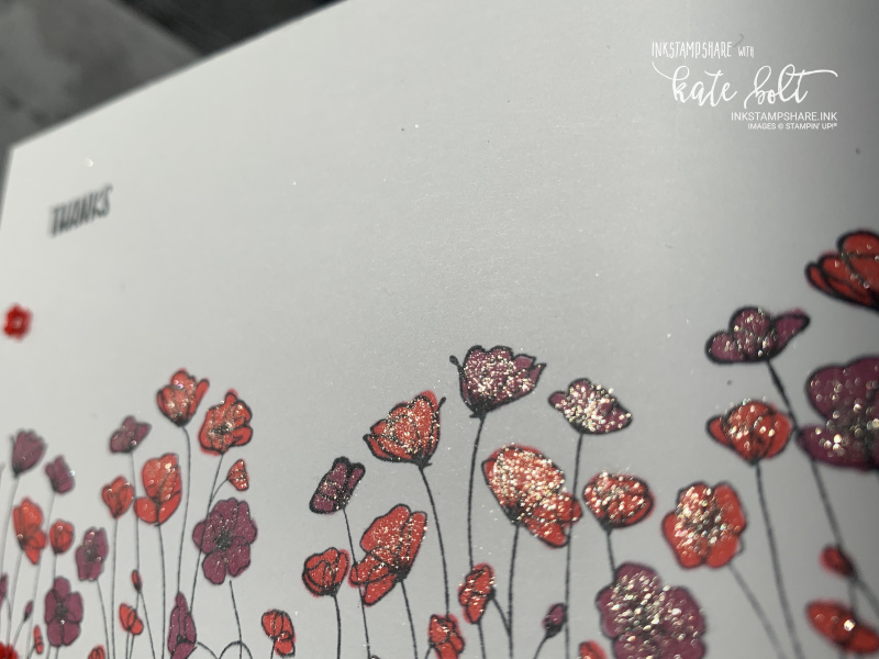 Wink Of Stella on the fornt of the notecard making the Painted Poppies on this note card shimmer.The Poppies are coloured in Poppy Parade and  Rich Razzleberry.