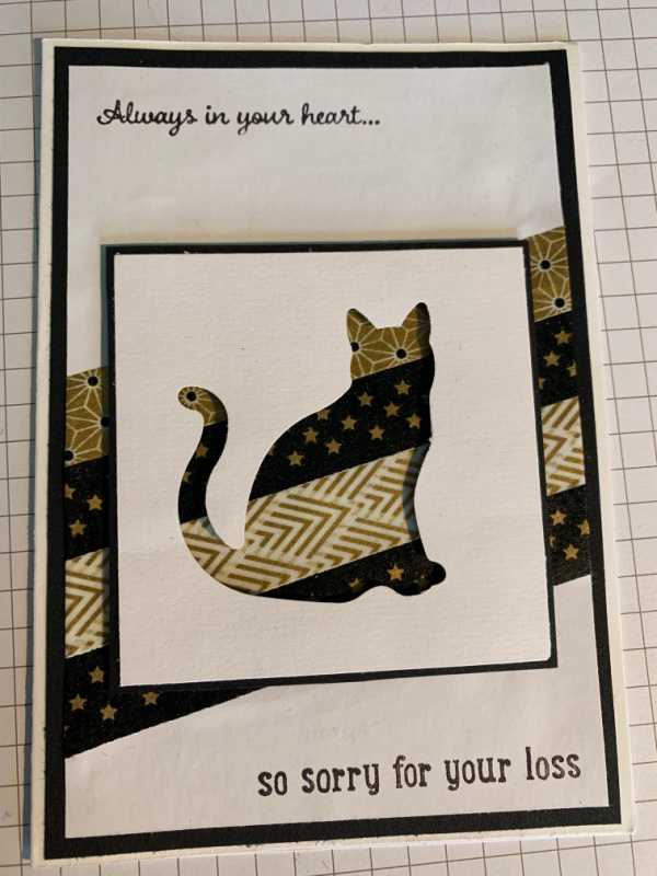 A Cat sympathy card using the Cat pinch as an aperture with washi tapes behind. So sorry for your loss.
